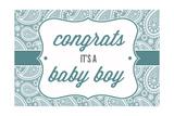 Congrats - it's a Baby Boy Affiche par  Lantern Press