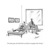 """I'm doing super, but Clark Kent can't find a paper that's hiring.""  - New Yorker Cartoon Impressão giclée premium por Tom Cheney"