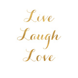 Live Laugh Love (gold foil) Arte