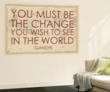You must Be the Change You Wish to See in the World (Gandhi) - 1835, World Map Wall Mural