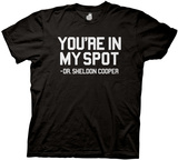 Big Bang Theory- You're In My Spot T-shirts
