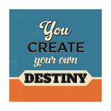 You Create Your Own Destiny Giclée-Premiumdruck von Lorand Okos