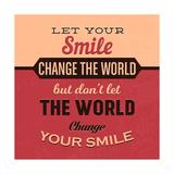 Let Your Smile Change the World Giclée-Premiumdruck von Lorand Okos