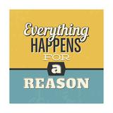 Everything Happens for a Reason Giclée-Premiumdruck von Lorand Okos