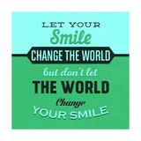 Let Your Smile Change the World 1 Giclée-Premiumdruck von Lorand Okos