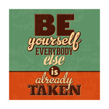 Everybody Else Is Already Taken Print by Lorand Okos