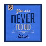 You are Never Too Old 1 Giclée-Premiumdruck von Lorand Okos