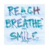 Reach, Breathe, Smile Giclée-Premiumdruck von  SD Graphics Studio