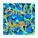 Smile Always Poster by  SD Graphics Studio