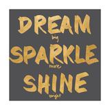Träumen, glitzern, glänzen, Englisch Poster von  SD Graphics Studio
