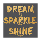 Sogna, scintilla, splendi, in inglese Poster di  SD Graphics Studio