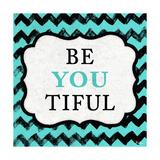 Be You Tiful Giclée-Premiumdruck von Patricia Pinto