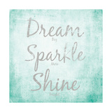 Dream, Sparkle, Shine Premium Giclee Print by  SD Graphics Studio