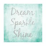 Sogna, scintilla, splendi, in inglese Stampa giclée premium di  SD Graphics Studio