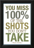 You Miss 100% of the Shots You Don't Take Plakat