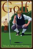Golf - Much Ado about Putting Plastikschild von  Lantern Press