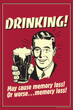 Drinking May Cause Memory Loss Or Worse Funny Retro Poster Plakater af  Retrospoofs