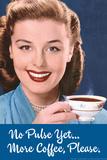 No Pulse Yet More Coffee Please Funny Poster Billeder af  Ephemera