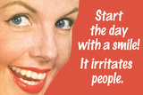 Start Day With A Smile It Irritates People Funny Poster Poster af  Ephemera