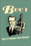 Beer Cheaper Than Therapy Funny Retro Poster Posters af  Retrospoofs