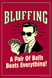 Bluffing A Pair Of Balls Beats Everything Funny Retro Poster Poster af  Retrospoofs