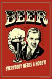 Øl, Alle har brug for en hobby, Humor, Retroplakat, på engelsk Plakater af  Retrospoofs