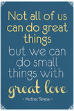 Great Love Mother Theresa Quote Poster Kunstdrucke