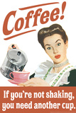 Coffee If You're Not Shaking You Need Another Cup Funny Poster Posters af  Ephemera