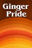 Ginger Pride Redheads Poster Lámina