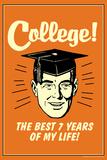 College Best 7 Years Of My Life Funny Retro Poster Fotografia por  Retrospoofs