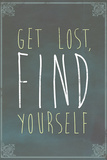 Get Lost Find Yourself Art Print Poster Stampe