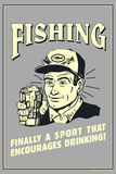 Fishing Finally Sport That Encourages Drinking  Funny Retro Poster Plakater af  Retrospoofs