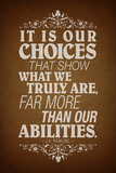 Our Choices JK Rowling Quote Plakater