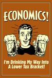 Economics Drinking My Way To Lower Tax Bracket Funny Retro Poster Billeder af  Retrospoofs