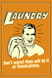Laundry Mom Will Do It At Thanksgiving Funny Retro Poster Plakater af  Retrospoofs