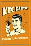 Keg Parties If You Tap It They Will Come Funny Retro Poster Plakater af  Retrospoofs
