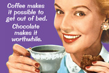 Coffee Out of Bed Chocolate Makes it Worthwhile Funny Poster Print Poster tekijänä  Ephemera