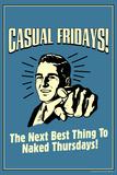 Casual Fridays Next Best Thing To Naked Thursdays Funny Retro Poster Billeder af  Retrospoofs