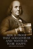 Cerveja Benjamin Franklin é a prova que Deus nos ama, em inglês, pôster da impressão artística  Pôsters