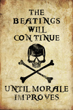 Beatings Will Continue Until Morale Improves Distressed Print Poster Pôsters