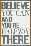 Believe You Can and You're Halfway There Poster Kunst op gespannen canvas
