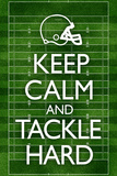 Keep Calm and Tackle Hard Football Poster Láminas