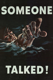 Someone Talked WWII War Propaganda Art Print Poster Poster