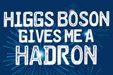 Higgs Boson Pósters por  Snorg