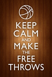 Keep Calm and Make the Free Throws Poster Julisteet