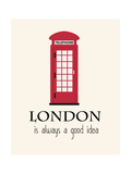 London Is Always A Good Idea With Quote Affiche par Jan Weiss