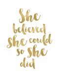 She Believed She Could Golden White Kunstdrucke von Amy Brinkman