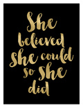 She Believed She Could Golden Black Poster di Amy Brinkman