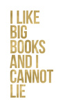 I Like Big Books Golden White Affiches par Amy Brinkman