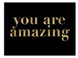 You Are Amazing Golden Black Stampa di Amy Brinkman